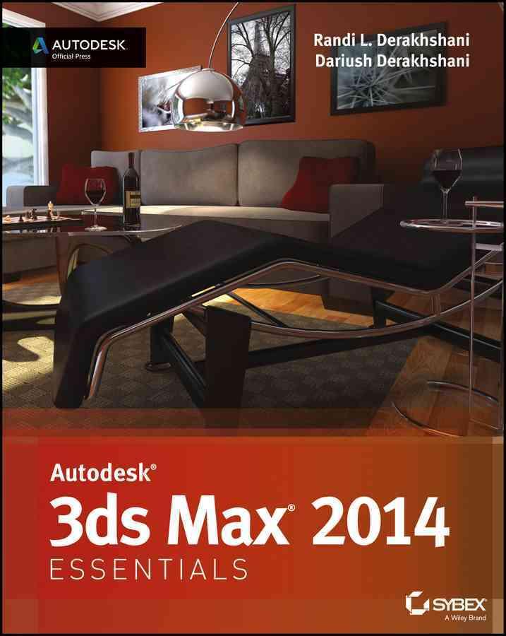 Autodesk 3ds Max 2014 Essentials By Derakhshani, Randi L./ Derakhshani, Dariush