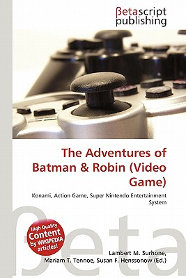 Betascript Publishing The Adventures of Batman & Robin (Video Game) by Surhone, Lambert M./ Tennoe, Mariam T./ Henssonow, Susan F. [Paperback] at Sears.com